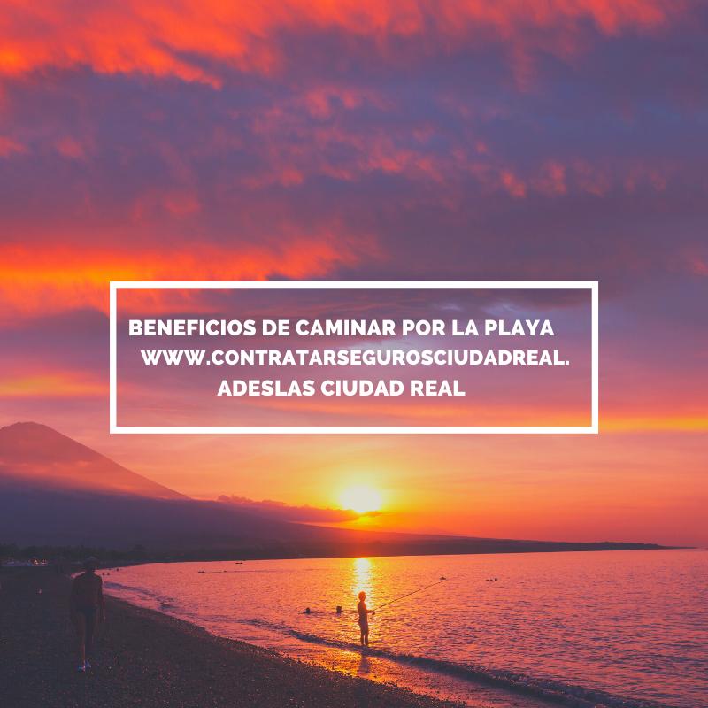 adeslas ciudad real beneficios de caminar por la playa